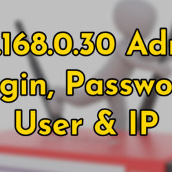 192.168.0.30 Admin Login, Password, User & IP