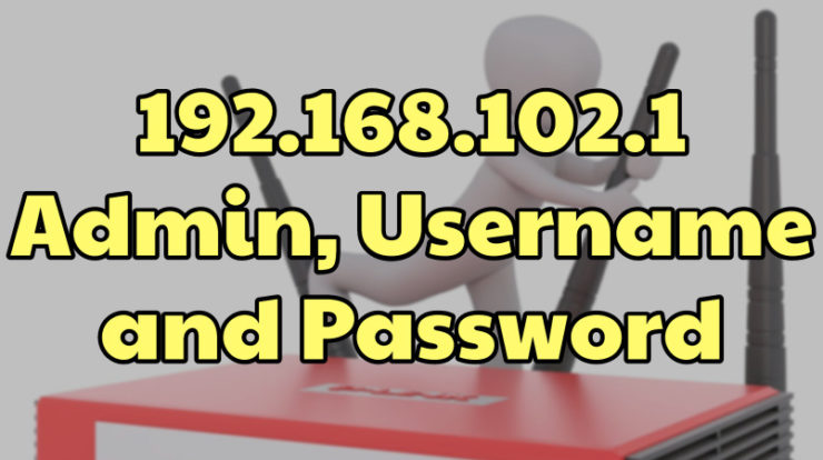 192.168.102.1 Admin, Username and Password