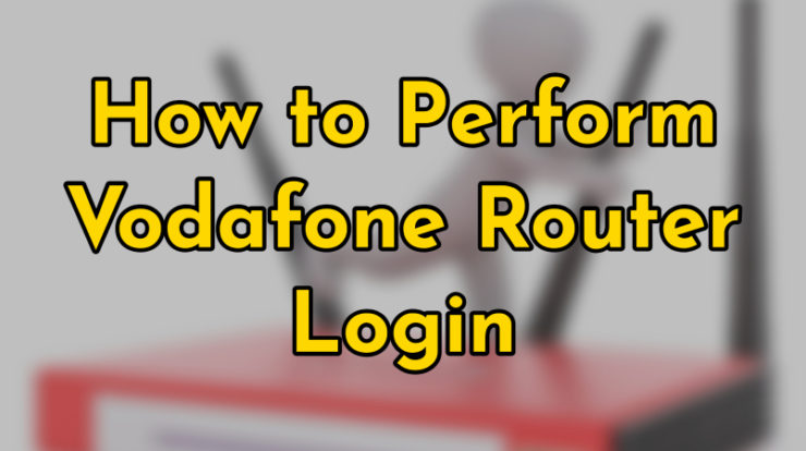 perform vodafone router login