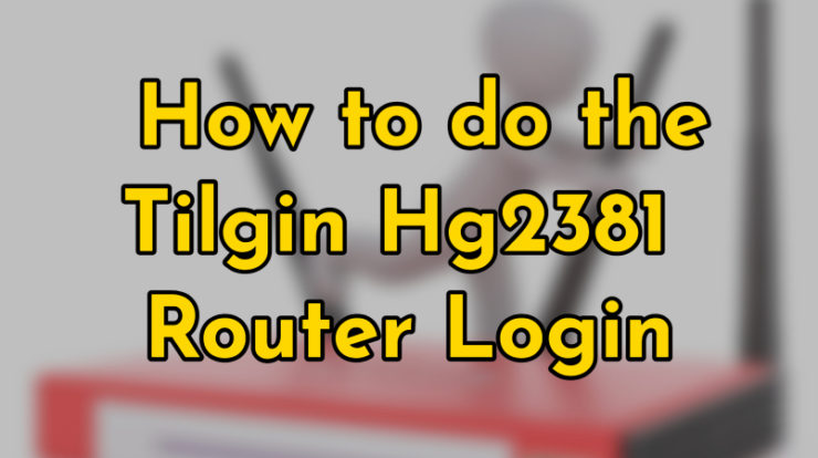 tilgin hg2381 login guide