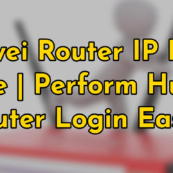 Huawei router ip panel guide